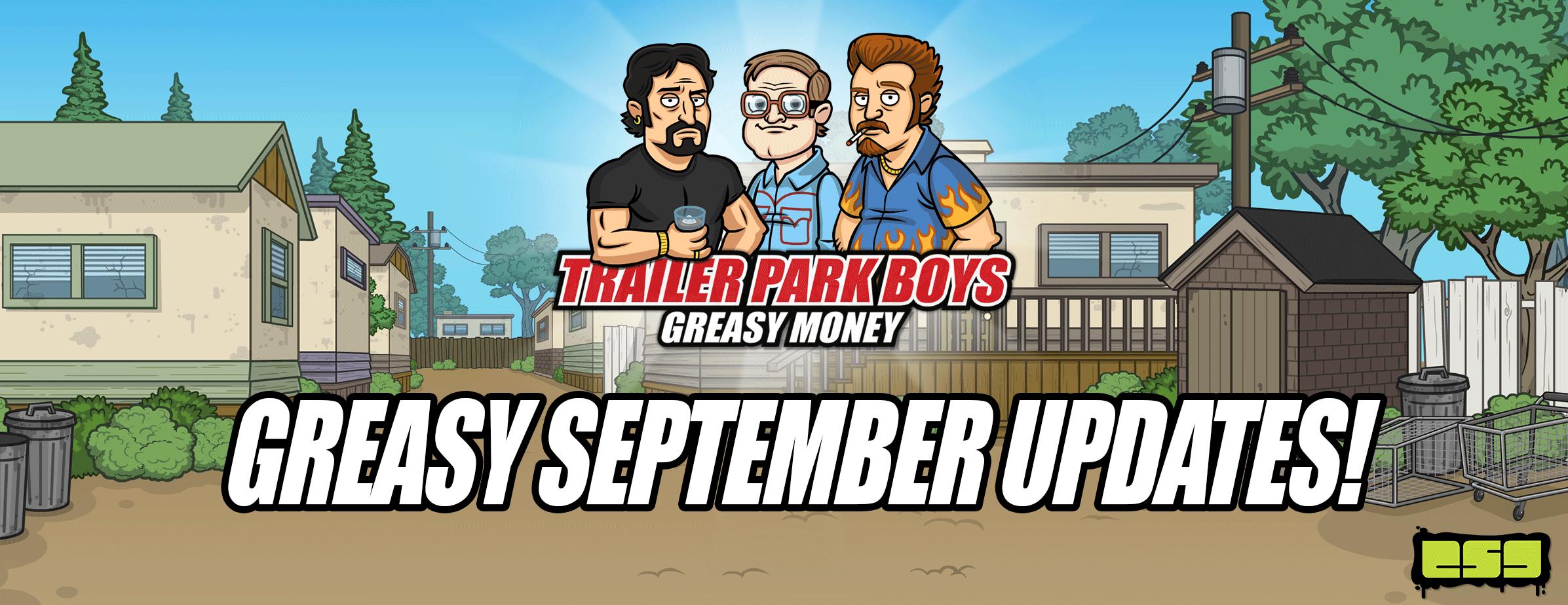 Trailer Park Boys: Greasy Money September Updates!